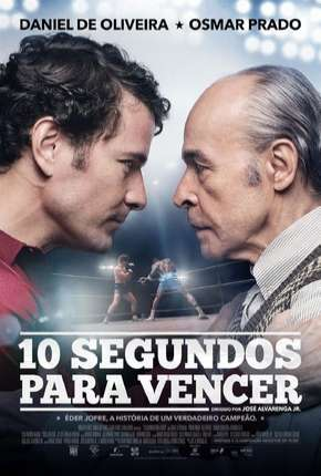 10 Segundos Para Vencer - Nacional Filme Torrent Download