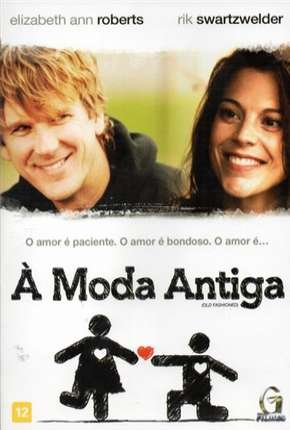 À Moda Antiga - Old Fashioned Filme Torrent Download