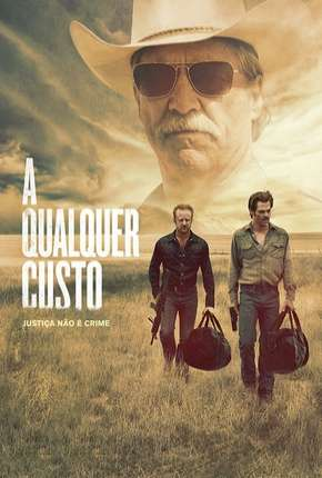 A Qualquer Custo - Hell or High Water Filme Torrent Download