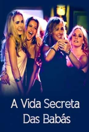 A Vida Secreta das Babás Filme Torrent Download