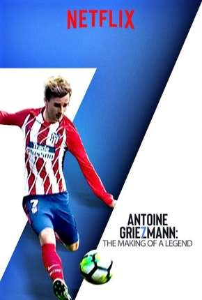 Antoine Griezmann - Nasce uma Lenda Legendado Filme Torrent Download