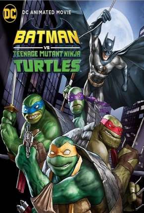 Batman vs Tartarugas Ninja - Legendado Filme Torrent Download