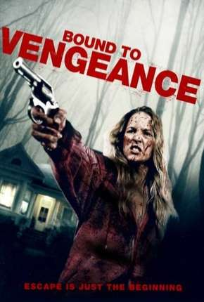 Bound To Vengeance - Legendado Filme Torrent Download