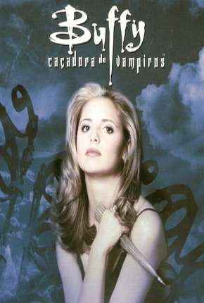 Buffy, A Caça-Vampiros - 1ª Temporada Série Torrent Download