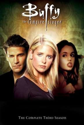 Buffy, A Caça-Vampiros - 3ª Temporada Série Torrent Download