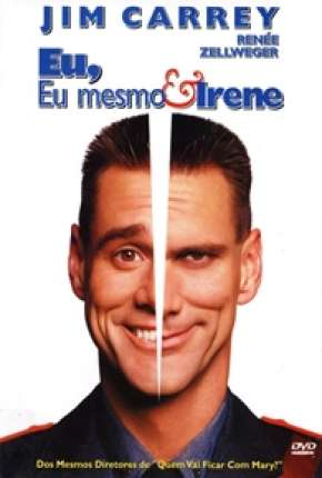 Eu, Eu Mesmo e Irene - Me, Myself e Irene Filme Torrent Download