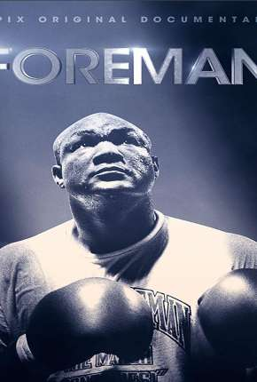 Foreman - Legendado Filme Torrent Download
