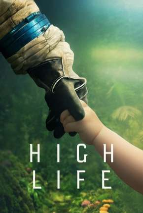 High Life - Legendado Filme Torrent Download