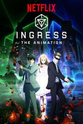 Ingress - The Animation Anime Torrent Download