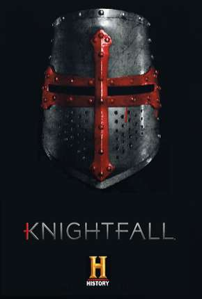 Knightfall - A Guerra do Santo Graal 2ª Temporada Legendada Série Torrent Download