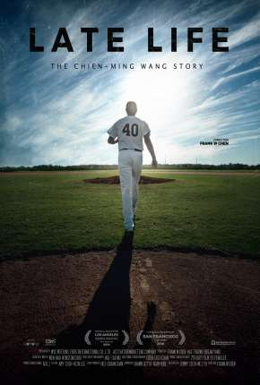 Late Life - The Chien-Ming Wang Story Legendado Filme Torrent Download