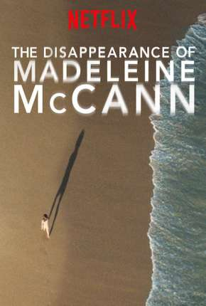 O Desaparecimento de Madeleine McCann - Legendada Série Torrent Download