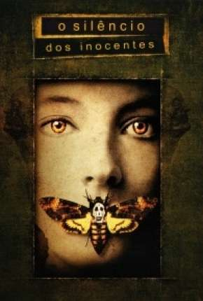 O Silêncio dos Inocentes - The Silence of the Lambs Filme Torrent Download