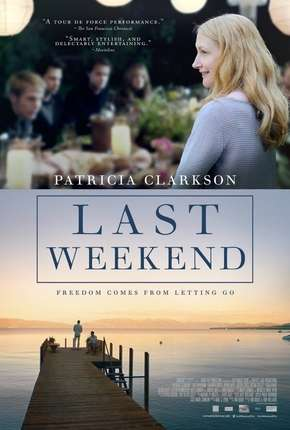 O Último Fim de Semana - Last Weekend Filme Torrent Download
