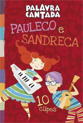 Palavra Cantada - Pauleco e Sandreca Filme Torrent Download