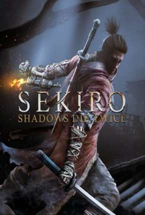 Sekiro - Shadows Die Twice Jogo Torrent Download