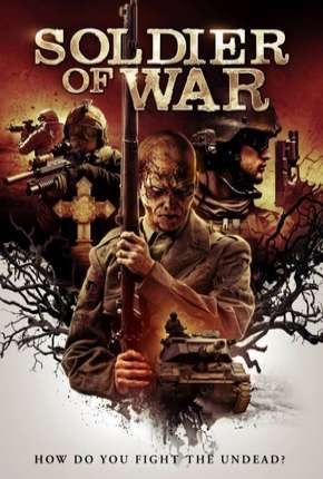 Soldado da Guerra - Soldier of War Legendado Filme Torrent Download