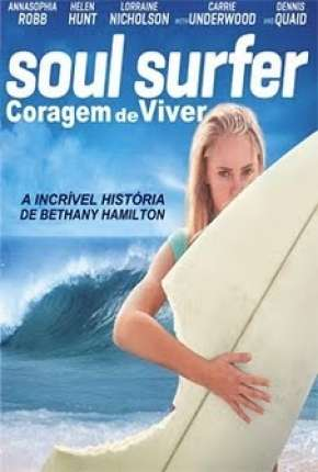 Soul Surfer - Coragem de Viver Filme Torrent Download