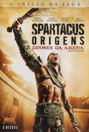 Spartacus - Deuses da Arena Completa Série Torrent Download