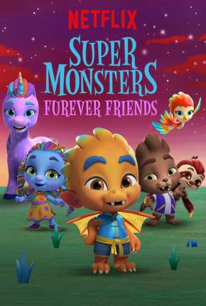 Super Monstros - Superamigos para Sempre Filme Torrent Download