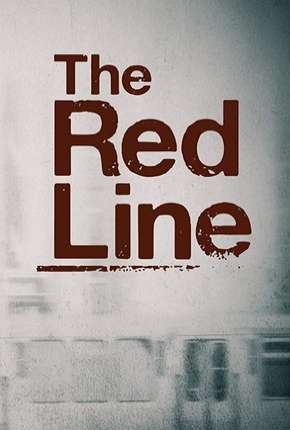 The Red Line - Legendada Série Torrent Download