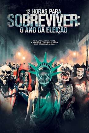 12 Horas para Sobreviver - O Ano da Eleição - DVD-R Filme Torrent Download