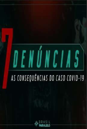 7 Denúncias: As Consequências do Caso COVID-19 Filme Torrent Download