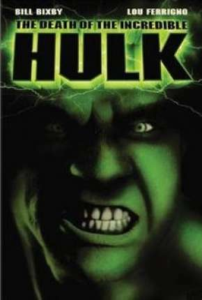 A Morte do Incrível Hulk Filme Torrent Download