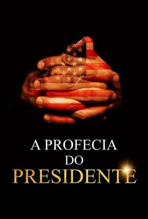 A Profecia do Presidente Filme Torrent Download