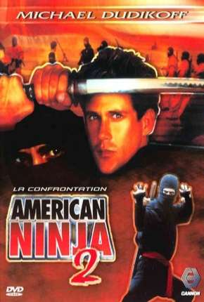 American Ninja 2 - A Volta do Guerreiro Americano Filme Torrent Download