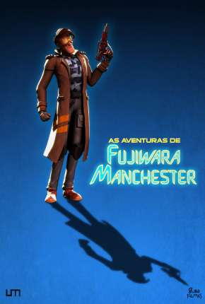 As Aventuras de Fujiwara Manchester - O Filme Filme Torrent Download