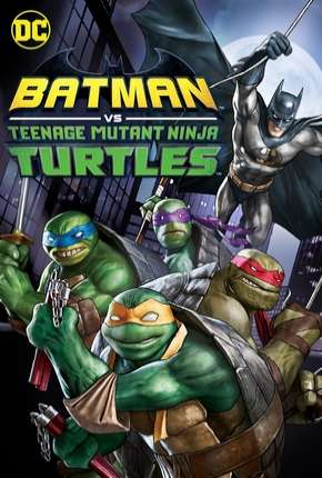 Batman vs Tartarugas Ninja - DVD-R Filme Torrent Download