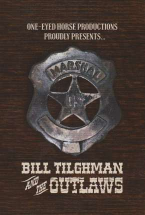 Bill Tilghman and the Outlaws - Legendado Filme Torrent Download