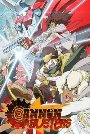 Cannon Busters - 1ª Temporada Completa Anime Torrent Download