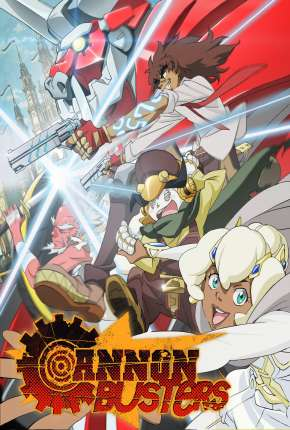 Cannon Busters - 1ª Temporada Anime Torrent Download