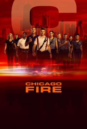 Chicago Fire - Heróis Contra o Fogo - 8ª Temporada Série Torrent Download