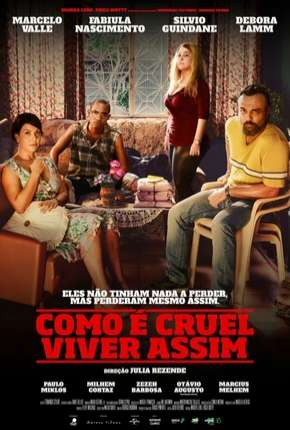 Como é Cruel Viver Assim Filme Torrent Download