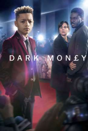 Dark Money - Legendada Série Torrent Download