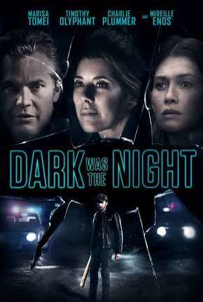 Dark Was the Night - Legendado Filme Torrent Download