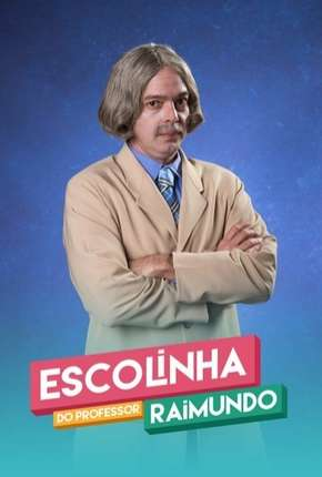 Escolinha do Professor Raimundo - Nova Geração - 5ª Temporada Completa Série Torrent Download