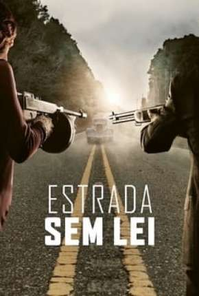 Estrada Sem Lei - Full HD Filme Torrent Download