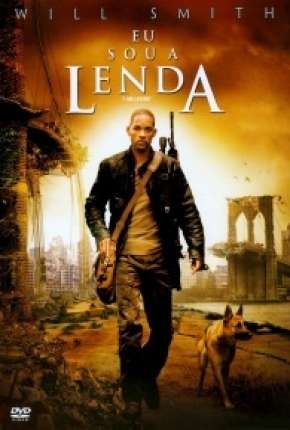 Eu Sou a Lenda - I Am Legend Filme Torrent Download