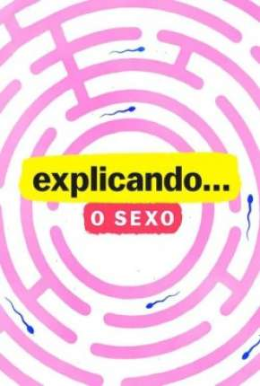 Explicando... O Sexo - 1ª Temporada Completa Série Torrent Download