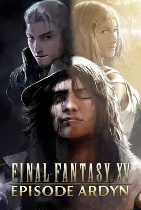 Final Fantasy XV - Episode Ardyn - Prologue Anime Torrent Download