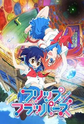 Flip Flappers - Legendado Anime Torrent Download