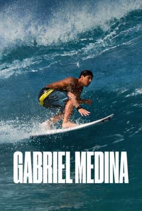 Gabriel Medina Filme Torrent Download