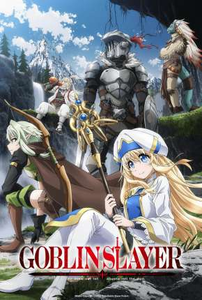 Goblin Slayer - Legendado Anime Torrent Download