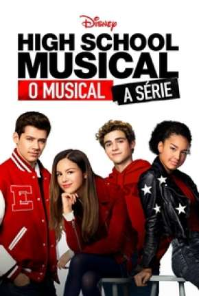 High School Musical - O Musical - A Série - 1ª Temporada Completa Série Torrent Download