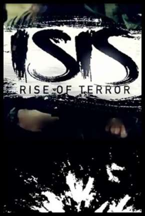 ISIS - Terrorismo Extremo Filme Torrent Download