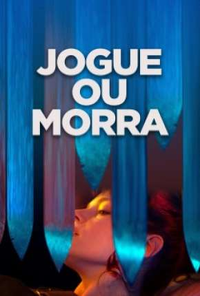 Jogue ou Morra Filme Torrent Download